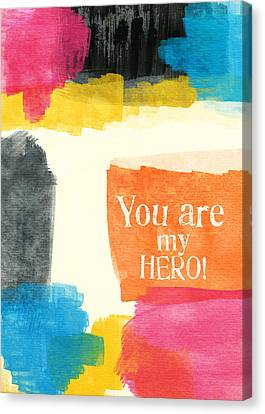 You Are My Hero- Colorful Greeting Card Canvas Print by Linda Woods