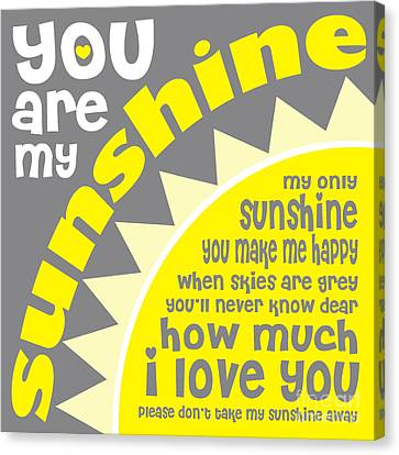 You Are My Sunshine Canvas Print by Ginny Gaura