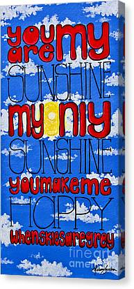 You Are My Sunshine Canvas Print by Melissa Sherbon