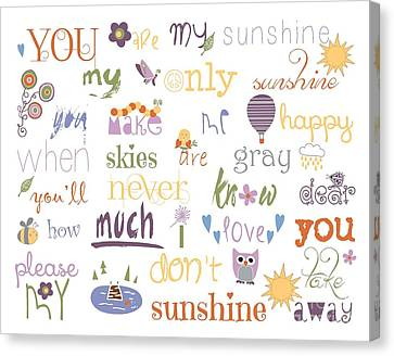 You Are My Sunshine Canvas Print by Sarah St Pierre
