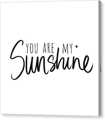 You Are My Sunshine Canvas Print by South Social Studio