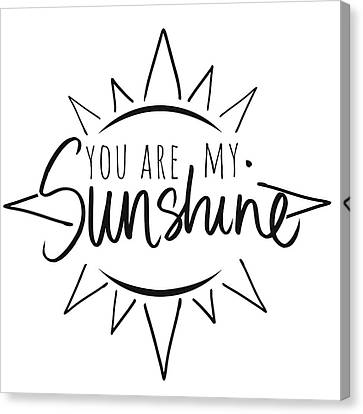 You Are My Sunshine With Sun Canvas Print by South Social Studio