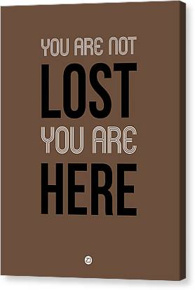 Inspirational Canvas Print - You Are Not Lost Poster Brown by Naxart Studio