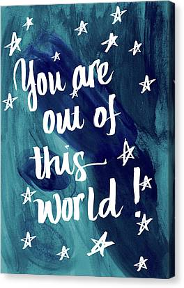 You Are Out Of This World Canvas Print