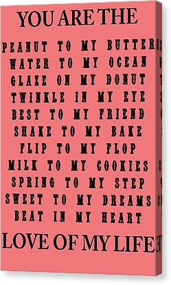 You Are The Love Of My Life Canvas Print by Dan Sproul