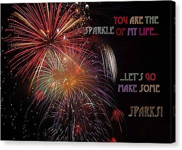 You Are The Sparkle Of My Life  Let Us Go Make Some Sparks Canvas Print