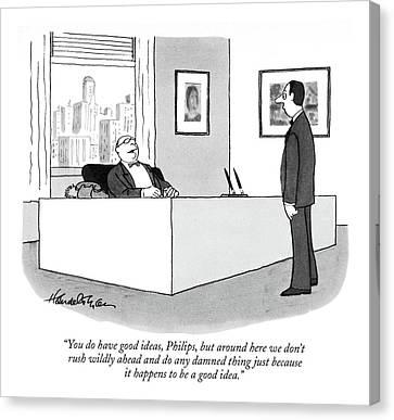 Hierarchy Canvas Print - You Do Have Good Ideas by J.B. Handelsman