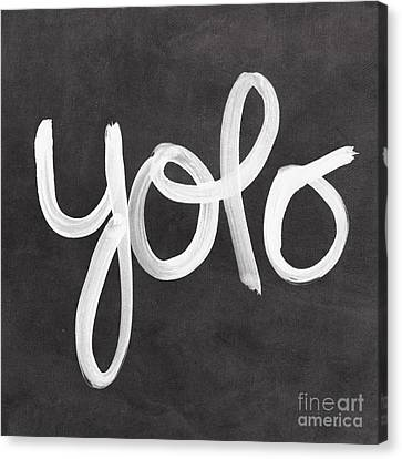You Only Live Once Canvas Print by Linda Woods