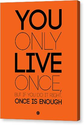 You Only Live Once Poster Orange Canvas Print by Naxart Studio