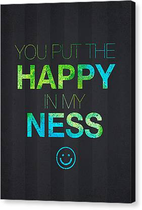 You Put The Happy In My Ness Canvas Print by Aged Pixel
