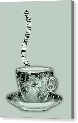 You're The Cream In My Coffee Valentine Canvas Print by Sarah Vernon