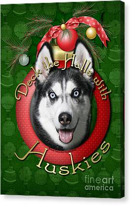 Christmas - Deck The Halls With Huskies Canvas Print by Renae Laughner