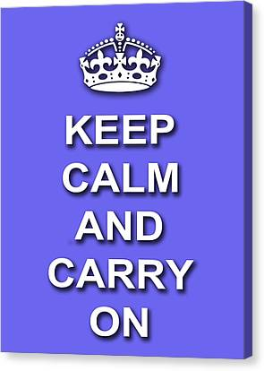 Keep Calm And Carry On Poster Print Blue Background Canvas Print by Keith Webber Jr