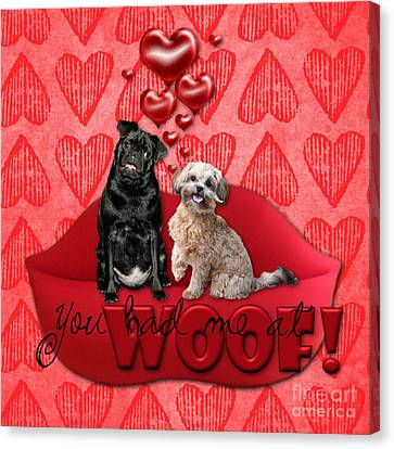 Valentines - Sweetest Day - You Had Me At Woof Canvas Print by Renae Laughner