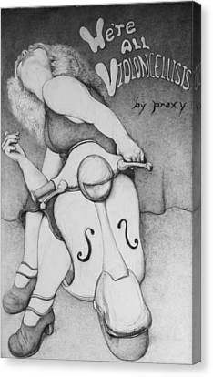 We're All Violoncellists By Proxy Canvas Print by Louis Gleason