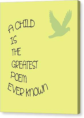 A Child Is The Greatest Poem Ever Known Canvas Print by Georgia Fowler