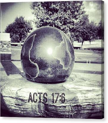 Acts 17:6 #bible #motivation Canvas Print by Kel Hill
