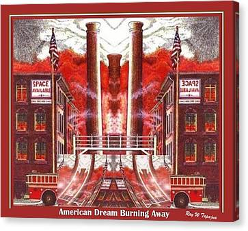 American Dream Burning Away Canvas Print by Ray Tapajna
