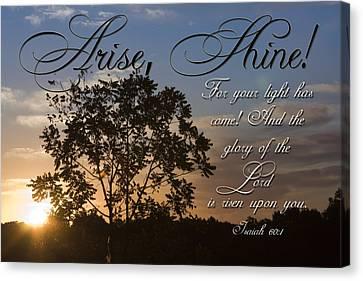 Arise Shine Canvas Print