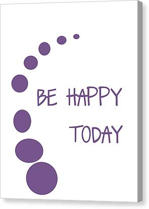 Be Happy Today In Purple Canvas Print by Georgia Fowler
