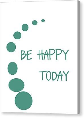 Be Happy Today Canvas Print by Georgia Fowler