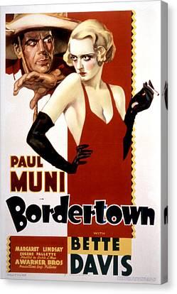 Bordertown, Paul Muni, Bette Davis Canvas Print by Everett
