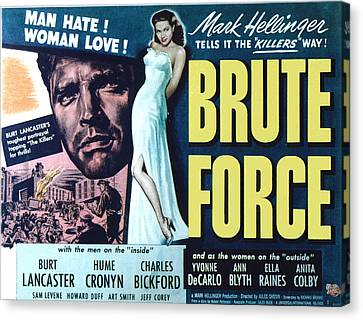 Brute Force, Burt Lancaster, Yvonne De Canvas Print by Everett
