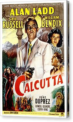 Calcutta, Alan Ladd, Gail Russell Canvas Print by Everett