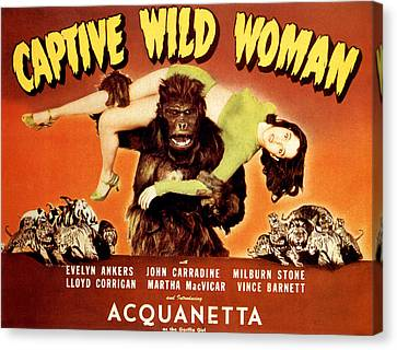 Horror Fantasy Movies Canvas Print - Captive Wild Woman, Ray Crash Corrigan by Everett
