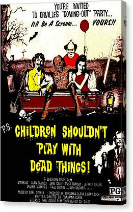 Children Shouldnt Play With Dead Canvas Print
