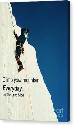 Climb Your Mountain. Everyday. Canvas Print