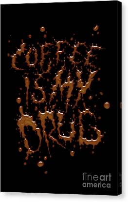 Coffe Is My Drug Canvas Print by Andreas  Leonidou