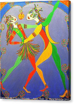 Dance With Me If You Are Only Lonely Canvas Print by Marie Schwarzer