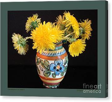 Dandelions In A Vase-ii Canvas Print by Patricia Overmoyer