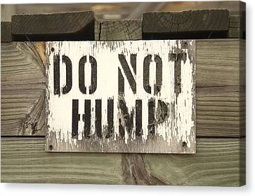 Do Not Hump Canvas Print by Mike McGlothlen
