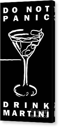 Do Not Panic - Drink Martini - Black Canvas Print by Wingsdomain Art and Photography
