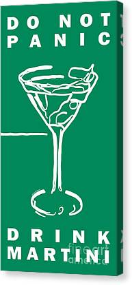 Do Not Panic - Drink Martini - Green Canvas Print by Wingsdomain Art and Photography