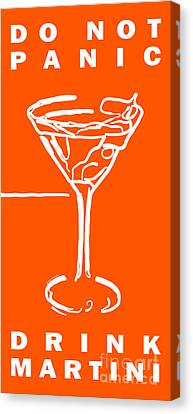 Do Not Panic - Drink Martini - Orange Canvas Print by Wingsdomain Art and Photography