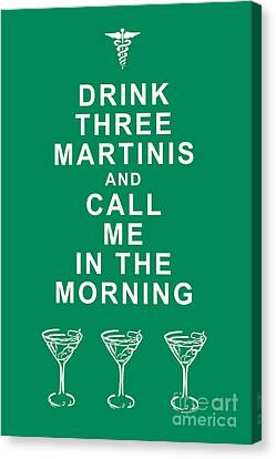 Drink Three Martinis And Call Me In The Morning - Green Canvas Print by Wingsdomain Art and Photography