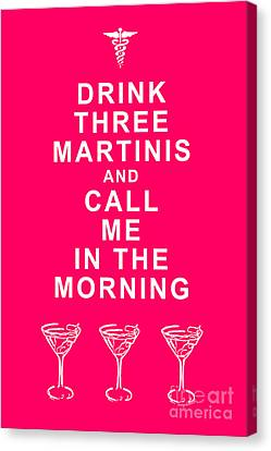 Drink Three Martinis And Call Me In The Morning - Pink Canvas Print by Wingsdomain Art and Photography