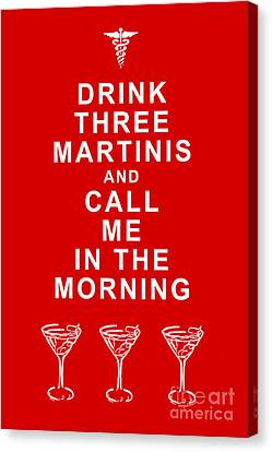 Drink Three Martinis And Call Me In The Morning - Red Canvas Print by Wingsdomain Art and Photography