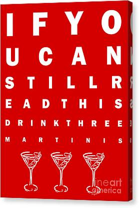 Eye Exam Chart - If You Can Read This Drink Three Martinis - Red Canvas Print by Wingsdomain Art and Photography