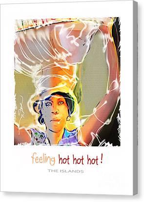 Feeling Hot Hot Hot Canvas Print by Bob Salo