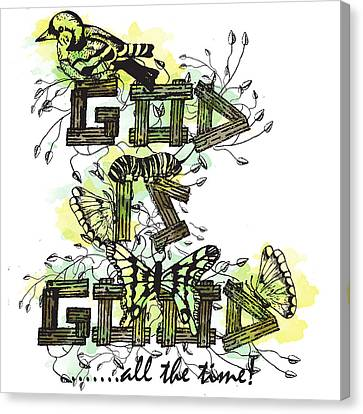 God Is Good Canvas Print by Danielle Kasony
