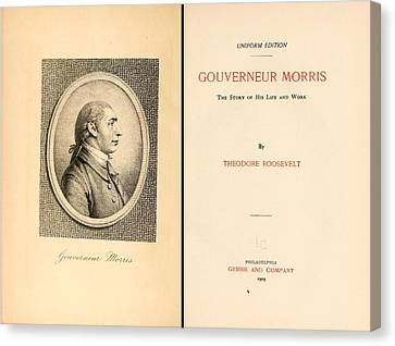 Gouverneur Morris The Story Of His Life Canvas Print
