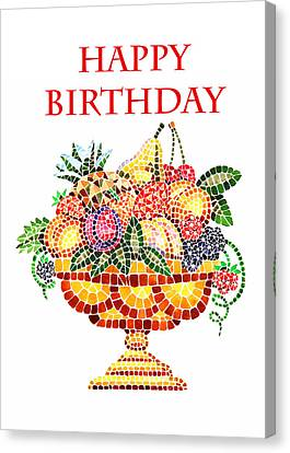 Happy Birthday Card Fruit Vase Mosaic Canvas Print by Irina Sztukowski
