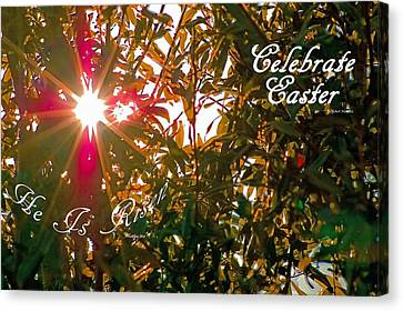 He Is Risen Easter Greeting Canvas Print by DigiArt Diaries by Vicky B Fuller