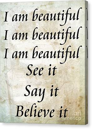 I Am Beautiful See It Say It Believe It Grunge Canvas Print