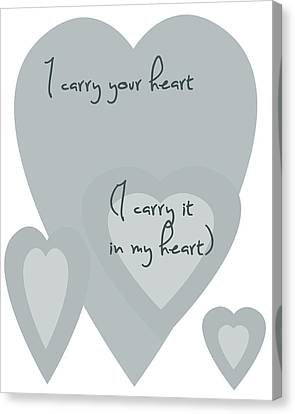 I Carry Your Heart I Carry It In My Heart - Grey Canvas Print by Georgia Fowler