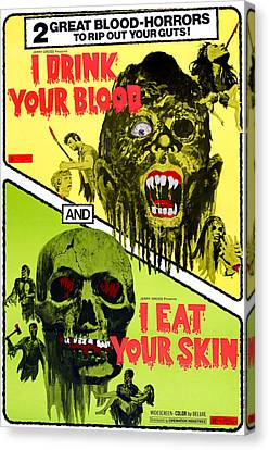 Horror Fantasy Movies Canvas Print - I Drink Your Blood, And I Eat Your by Everett
